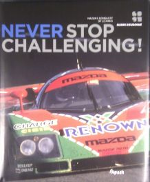 Never Stop Challenging! Mazda's conquest of Le Mans