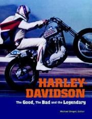 Harley-davidson - The Good, The Bad And The Legendary