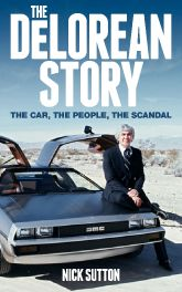 DeLorean Story: The Car, The People, The Scandal