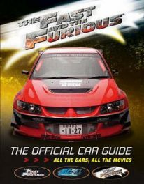 Fast And The Furious, The - The Official Car Guide