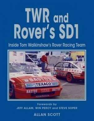 TWR and Rover's SD1: Inside Tom Walkinshaw's Rover Racing Team
