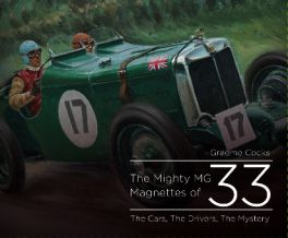 Mighty MG Magnettes of 1933 : The Cars, The Drivers, The Mystery