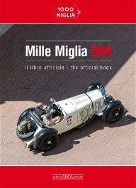 Mille Miglia 2014: The Official Book