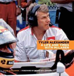 Tyler Alexander: My Life and Times with McLaren