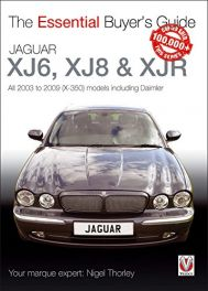Jaguar XJ6, XJ8 & XJR : All 2003 to 2009 (X-350)  (Essential Buyer's Guide Series)