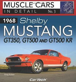 1968 Shelby Mustang Gt350, Gt500 and Gt500kr: In Detail No. 3 (Muscle Cars in Detail)