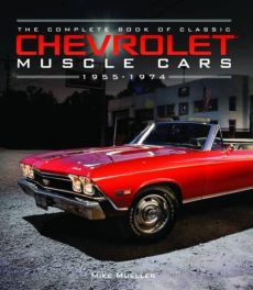 Complete Book of Classic Chevrolet Muscle Cars 1955-74
