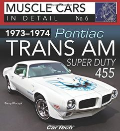 1973-1974 Pontiac Trans Am Super Duty: In Detail No. 6 (Muscle Cars in Detail)