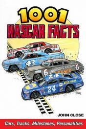 1001 Nascar Facts: Cars, Tracks, Milestones and Personalities