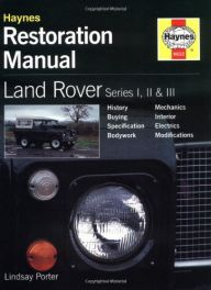 Land Rover Series 1,2, &3 Restoration Manual