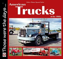 American Trucks Of The 1960s (Those Were The Days)