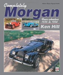 Completely Morgan Four Wheelers 1936-1968