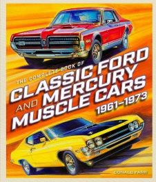 Complete Book of Classic Ford and Mercury Muscle Cars: 1961-1973 (Complete Book Series)
