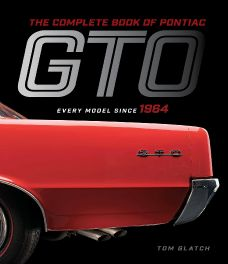 Complete Book of Pontiac GTO: Every Model Since 1964 (Complete Book Series)