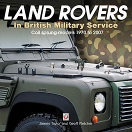 Land Rovers in British Military Service - coil sprung models 1970 to 2007