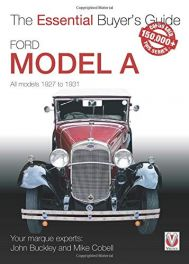 Ford Model A - All Models 1927 to 1931: The Essential Buyer's Guide