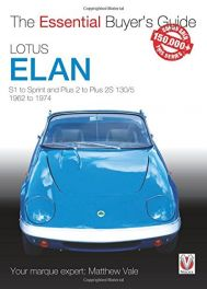 Lotus Elan: S1, S2, S3, S4 & Sprint 1962 to 1973 - Plus 2, Plus 2S 130/5 1967 to 1974 (Essential Buyer's Guide)