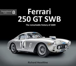Ferrari 250 GT SWB: The Remarkable History of 2689 (Exceptional Cars)