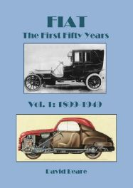 FIAT - The First Fifty Years 1899-1949: Volume 1