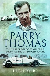 Parry Thomas : The First Driver to be Killed in Pursuit of the Land Speed Record
