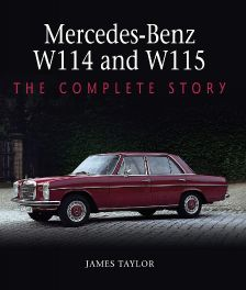 Mercedes-Benz W114 and W115 : The Complete Story